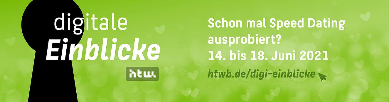 Schon mal Online Speed Dating ausprobiert? Die digitalen Einblicke vom 14. bis 18. Juni unter http://htwb.de/digi-einblicke.
