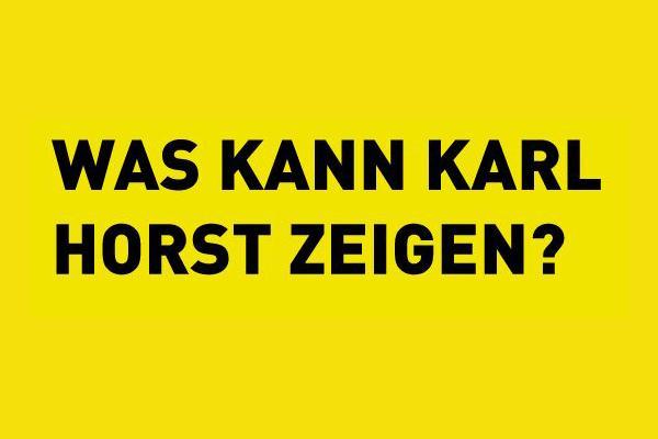 Was kann Karl Horst zeigen?